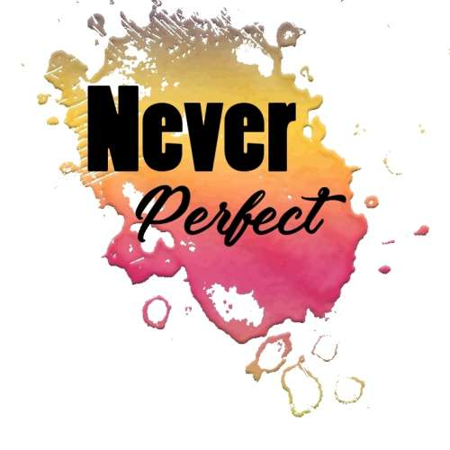 Never Perfect